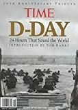 Time D-Day 24 Hours That Saved the World 70th Anniversary Tribute