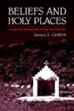 Beliefs and Holy Places: A Spiritual Geography of the Pimería Alta (0816514070) by James Griffith