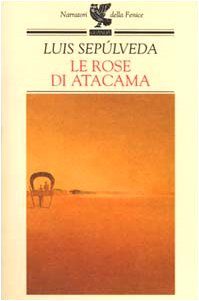 "I luoghi di ""Le rose di Atacama | Historias marginales (2000)"" di Luis Sepúlveda"