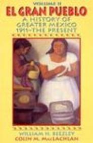 El Gran Pueblo: A History of Greater Mexico: Vol II: 1911-The Present