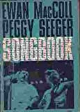 img - for Ewan Maccoll Peggy Seeger Songbook book / textbook / text book