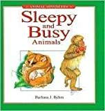 img - for Sleepy and Busy Animals (Animal Opposites (Gareth Stevens)) book / textbook / text book