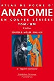 Atlas de poche d'anatomie en coupes sries : Tomodensitomtrie et imagerie par rsonance magntique Volume 3, Appareil locomoteur