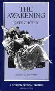 a critique of kate chopins the awakening Published in 1899, the awakening remains an important title in feminist literature kate chopin's work is a book i will revisit again and again--each time with a.