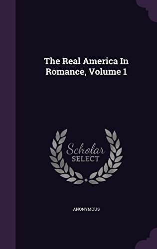 The Real America In Romance, Volume 1
