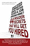 img - for What Does Somebody Have to Do to Get a Job Around Here! 44 Insider Secrets and Tips that Will Get You Hired [Paperback] book / textbook / text book