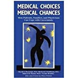 img - for Medical choices, medical chances: How patients, families, and physicians can cope with uncertainty book / textbook / text book