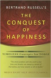 conquest of happiness The conquest of happinessis bertrand russell's recipe for good living first published in 1930, it pre-dates the current obsession with self-help by decades leading the reader step by step through the causes of unhappiness and the personal choices, compromises and sacrifices that (may) lead to the final, affirmative.