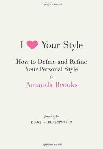 i-love-your-style-by-brooks-amanda-von-furstenberg-diane-published-by-harperpaperbacks-2009