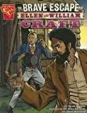 The Brave Escape of Ellen and William Craft (Graphic History)