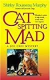 Cat Spitting Mad: A Joe Grey Mystery