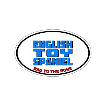 ENGLISH TOY SPANIEL - Bad to the Bone - Dog Breed - Window Bumper Laptop Sticker