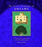 Secret Language of Dreams: A Visual Key to Dreams And Their Meanings (0756787114) by Fontana, David