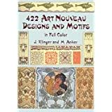 "422 Art Nouveau Designs and Motifs in Full Color (Dover Pictorial Archives)von ""Julius Klinger"""