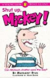 Shut Up, Mickey (Young Lion Read Alones) (0006748759) by Ryan, Margaret