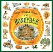 The Life and Times of the Honeybee