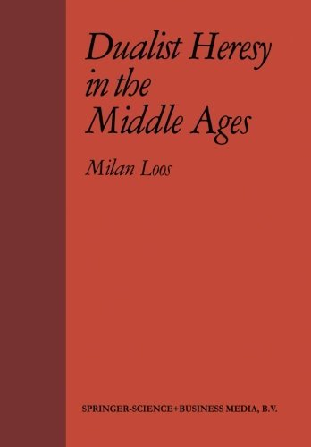 Dualist Heresy in the Middle Ages by M. Loos (2013-10-04)