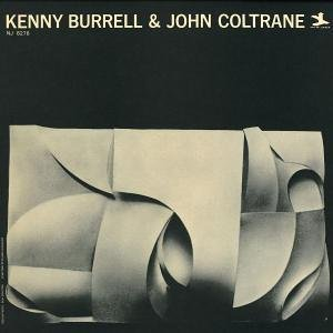 Kenny Burrell And John Coltrane