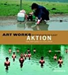Art Works. Aktion. Zeitgen�ssische Kunst