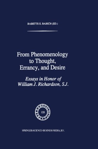 From Phenomenology to Thought, Errancy, and Desire: Essays in Honor of William J. Richardson, S.J. (Phaenomenologica) (V
