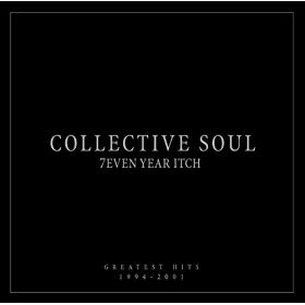 7even Year Itch Collective Soul Greatest Hits 1994-2001
