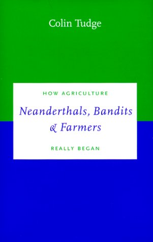 Image for Neanderthals, Bandits and Farmers: How Agriculture Really Began (Darwinism Today series)