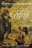 The Scholar Gypsy: The Quest for a Family Secret (0719557089) by Sampson, Anthony
