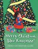 Merry Christmas, Blue Kangaroo! (0007197144) by Clark, Emma Chichester