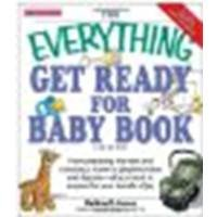 The Everything Get Ready For Baby Book: From Preparing The Nest And Choosing A Name To Playtime Ideas And Daycare - All You Need To Prepare For Your Bundle Of Joy By Jones, Katina Z [Adams Media, 2007] (Paperback) 2Nd Edition [Paperback] front-1016781