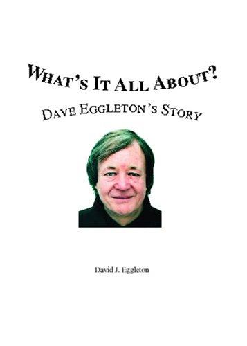 What's It All About? Dave Eggleton's Story