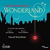 Wonderland - Alice's New Musical Adventure - Follow Your Heart