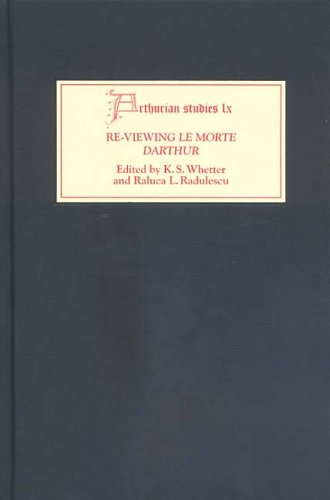 Re-Viewing Le Morte Darthur: Texts and Contexts, Characters and Themes (Arthurian Studies)
