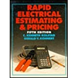Rapid Electrical Estimating and Pricing: A Handy, Quick Method of Directly Determining the Selling Prices of Electrical Construction Work ~ C. Kenneth Kolstad