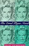 Errol Flynn Novel (0340599197) by Nicholson, Geoff