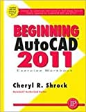 img - for Beginning AutoCAD 2011 Exercise Workbook Publisher: Industrial Press, Inc.; 2011 edition book / textbook / text book