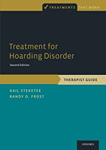 Treatment for Hoarding Disorder: Therapist Guide (Treatments That Work)