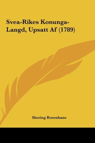 Svea-Rikes Konunga-Langd, Upsatt AF (1789)