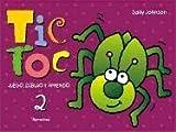 Tic Toc: Juego, Dibujo Y Aprendo (Spanish Edition)