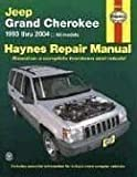 Jeep Grand Cherokee 1993 thru 2004: All Models (Haynes Repair Manual)