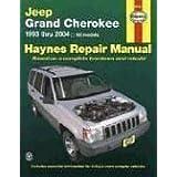 Haynes Repair Manual: Jeep Grand Cherokee, 1993 thru 2004- All Models ~ John Haynes