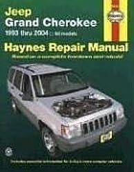 Haynes Repair Manual: Jeep Grand Cherokee, 1993 thru 2004- All Models