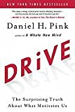 Pink, Daniel H) Drive: The Surprising Truth about What Motivates Us