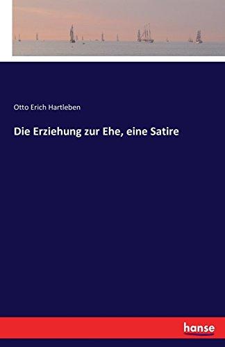 Die Erziehung zur Ehe, eine Satire  [Hartleben, Otto Erich Hartleben] (Tapa Blanda)