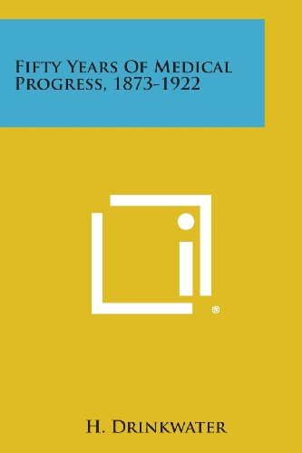 Fifty Years of Medical Progress, 1873-1922