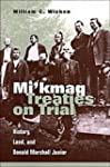 Mi'kmaq Treaties on Trial: History, L...
