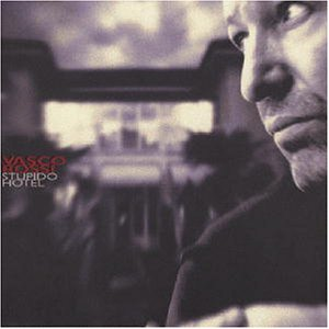 Vasco Rossi - Stupido Hotel Lyrics - Zortam Music