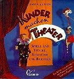 Image de Kinder machen Theater: Spiele und Stücke, Kostüme und Kulissen