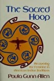 The Sacred Hoop: Recovering the Feminine in American Indian Traditions (0807046019) by Allen, Paula Gunn