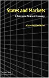 States and Markets: A Primer in Political Economy (052182804X) by Adam Przeworski