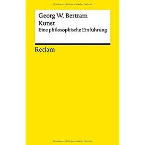 Kunst: Eine philosophische Einführung (Reclams Universal-Bibliothek)